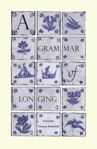 Grammar of Longing: poetry, Theresa Whitehill